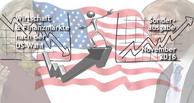 Es ist Trump! –  BS11 zur Reaktion der Wirtschaft & Finanzmärkte