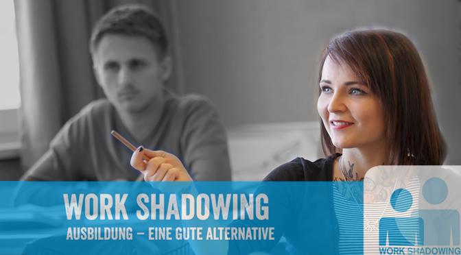 Work Shadowing | Ein Programm für die Zukunft