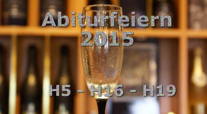 Die Abiturfeiern 2015 der H5 | H16 | H19