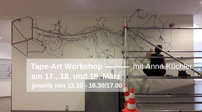 TAPE-ART Workshop | 17.,18. und 19. März 2020